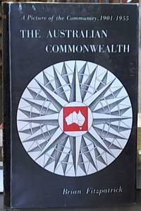 image of The Australian Commonwealth; A Picture of the Community 1901-1955