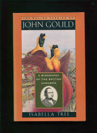 The ruling passion of John Gould :; a biography of the British Audubon