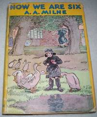 Now We Are Six by A.A. Milne - Hardcover - 1943 - from Easy Chair Books (SKU: 133943)