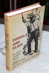 Fossils and Flies:  The Life of a Compleat Scientist, Samuel Wendell Williston (1851-1918)