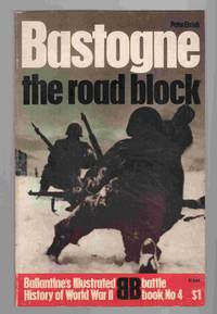 Bastogne: The Road Block by  Peter Elstob - Paperback - Second Printing - 1969 - from Riverwash Books and Biblio.com