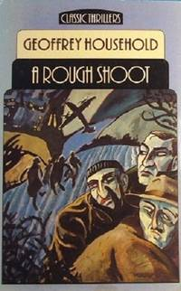 A Rough Shoot by Household Geoffrey - Paperback - Reprint - 1984 - from Marlowes Books and Biblio.com