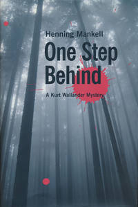One Step Behind A Kurt Wallander Mystery
