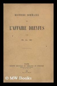 Histoire sommaire de l'affaire Dreyfus / par R. L. M.