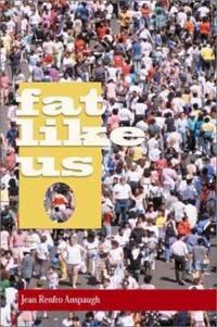 Fat Like Us