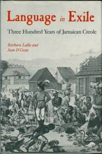 image of Language In Exile: Three Hundred Years Of Jamaican Creole