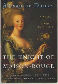 The Knight of Maison-Rouge A Novel of Marie Antoinette