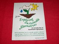 The Best of... Exploring Sustainable Alternatives : An Introduction to Sustainable Agriculture
