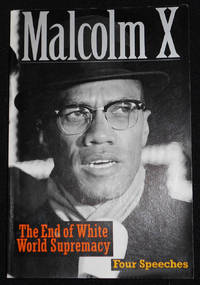image of The End of White World Supremacy: Four Speeches by Malcolm X; Edited and with an Introduction by Imam Benjamin Karim