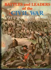 Battles and Leaders of the Civil War: The Struggle Intensifies v. 2