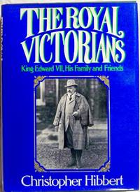 image of The Royal Victorians: King Edward Vii, His Family and Friends