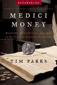 image of Medici Money: Banking, Metaphysics, and Art in Fifteenth-Century Florence (Enterprise)