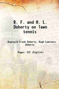R. F. and H. L. Doherty on lawn tennis 1903 [Hardcover]