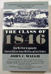 image of The Class of 1846: From West Point to Appomattox Stonewall Jackson, George McClellan and Their Brothers