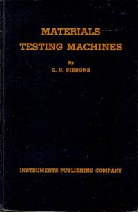 Materials Testing Machines - An account of their development, with special reference to the tension-compression-transverse group.