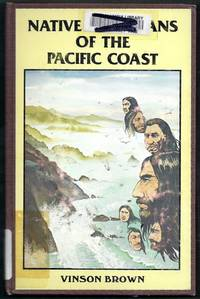 Native Americans of the Pacific Coast.  Peoples of the Sea Wind