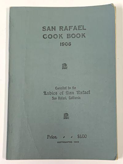 SAN RAFAEL COOK BOOK. 1906.; Compiled...