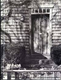 image of Building with Nantucket in Mind: Guidelines for protecting the historic architecture and landscape of Nantucket Island.