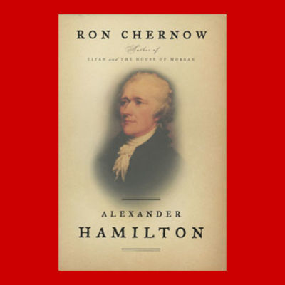 Chernow, Ron. Alexander Hamilton. New York: (2004). 1st ed., 818p., Notes, Index, d.j., signed on in...