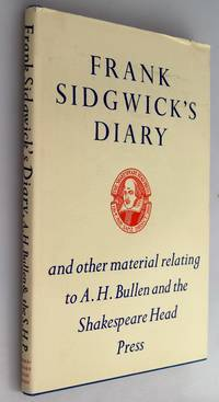 Frank Sidgwick's Diary and Other Material Relating to A.H. Bullen, & the Shakespeare Head Press