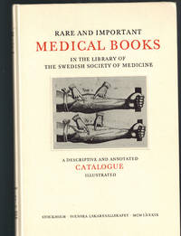 Rare and Important Medical Books in the Library of the Swedish Society of Medicine. A Descriptive Catalogue