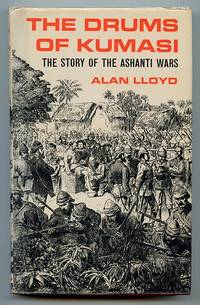 The Drums of Kumasi: The Story of the Ashanti Wars