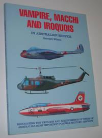 VAMPIRE, MACCHI AND IROQUOIS IN AUSTRALIAN SERVICE