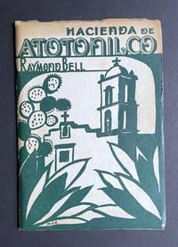 Hacienda de Atotonilco / Compilado y Escrito por Frank Reeves