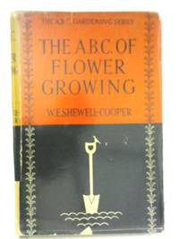 The A.B.C. Of Flower Growing