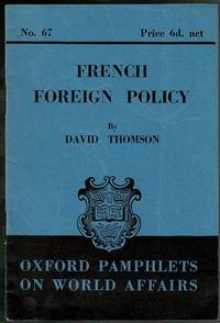 image of French Foreign Policy (Oxford Pamphlets on World Affairs No.67)