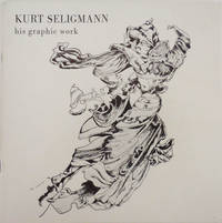 Kurt Seligmann His Graphic Work by  Kurt Art - Seligmann - Paperback - First edition - 1973 - from Derringer Books (SKU: 28022)