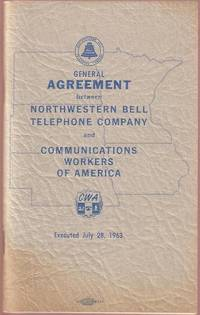 General Agreement between Northwestern Bell Telephone Company and Communications Workers of America