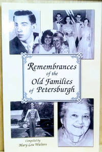 Remembrances of the Old Families of Petersburgh:  In Honor of  Petersburgh's 225th Anniversary