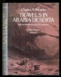 Travels in Arabia Deserta - Volume  One Only