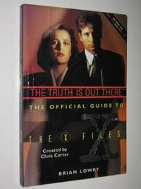 The Truth Is Out There : The Official Guide to the X-Files