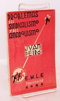 Problemas del sindicalismo y del anarquismo; prologo de Felipe Alaiz, epilogo de José Villaverde by  Juan Peiro - 1945 - from Bolerium Books Inc., ABAA/ILAB (SKU: 74047)