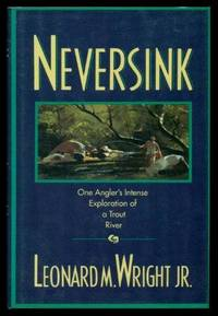 image of NEVERSINK - One Angler's Intense Exploration of a Trout River