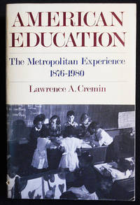 American Education: The Metropolitan Experience 1876-1980