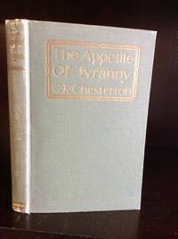 THE APPETITE OF TYRANNY by G.K. Chesterton - 1915