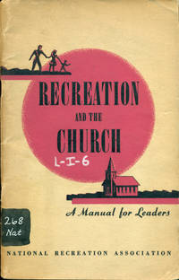 RECREATION AND THE CHURCH: 1947, 3rd Edition: A Manual for Leaders