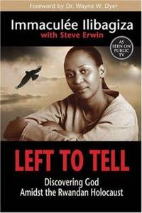Left to Tell : Discovering God Amidst the Rwandan Holocaust