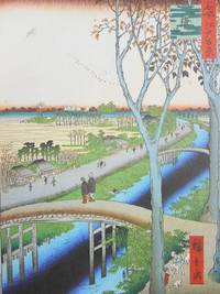 Hiroshige; Meisho Edo hyakkei-Honderd beroemde aanzichten van Edo [100 Views of Edo] by  Lorenz; Hiroshige (Artist)  Melanie; Bichler  - First Edition  - 2010  - from Swan's Fine Books (SKU: 17111201)