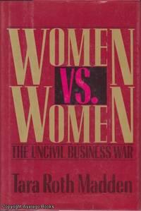 Women vs. Women: The Uncivil Business War