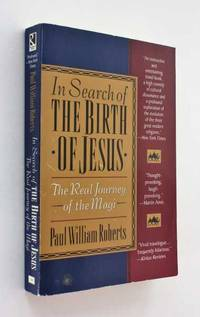 In Search of the Birth of Jesus: The Real Journey of the Magi