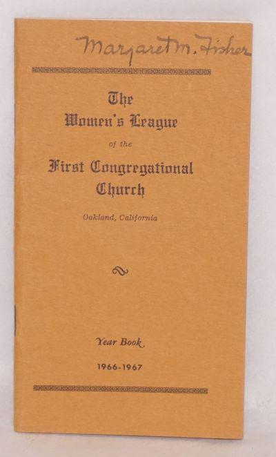 Oakland: Women's League of the First Congregational Church, 1967. 32p., 3.5x6.25 inches, events, mem...