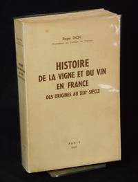 Histoire de la Vigne et du Vin en France des Origines au XIX Siecle  [History of the Vine and Wine in France from the Origins to the Nineteenth Century] by Dion, Roger - 1959