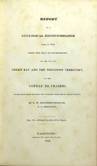 Report of a geological reconnoissance made in 1835 ... by the way of the Green Bay and the Wisconsin territory, to the Coteau de Prairie, an elevated ridge dividing the Missouri from the St. Peter's River