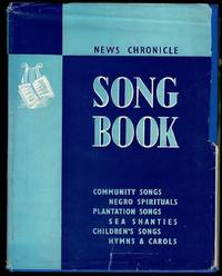 image of News Chronicle Song Book: A Collection of Community Songs, Negro Spirituals, Plantation Songs, Sea Shanties, Children's Songs, Hymns And Carols
