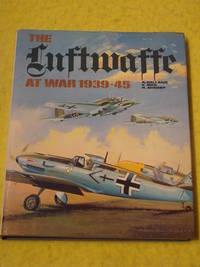 The Luftwaffe at War 1939-45