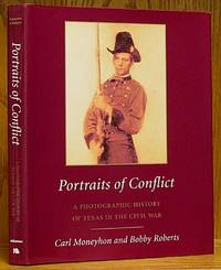Portraits of Conflict: A Photographic History of Texas in the Civil War